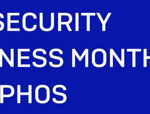 Ottobre è il mese dedicato alla CyberSecurity, Sophos offre un Kit per aiutarvi a proteggervi.